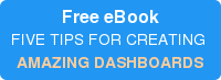 Free eBook FIVE TIPS FOR CREATING  AMAZING DASHBOARDS